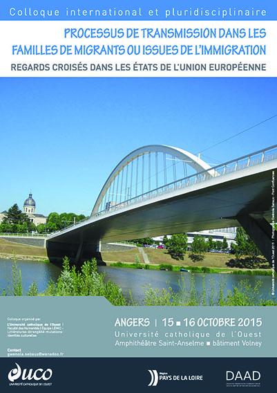 Colloque international et interdisciplinaire : 15-16 octobre 2016,  Université catholique de l'Ouest, Angers. « Processus de transmission dans les familles de migrants ou issues de l'immigration. Regards croisés dans les États de l'Union Européenne » (TRANS-MIG)