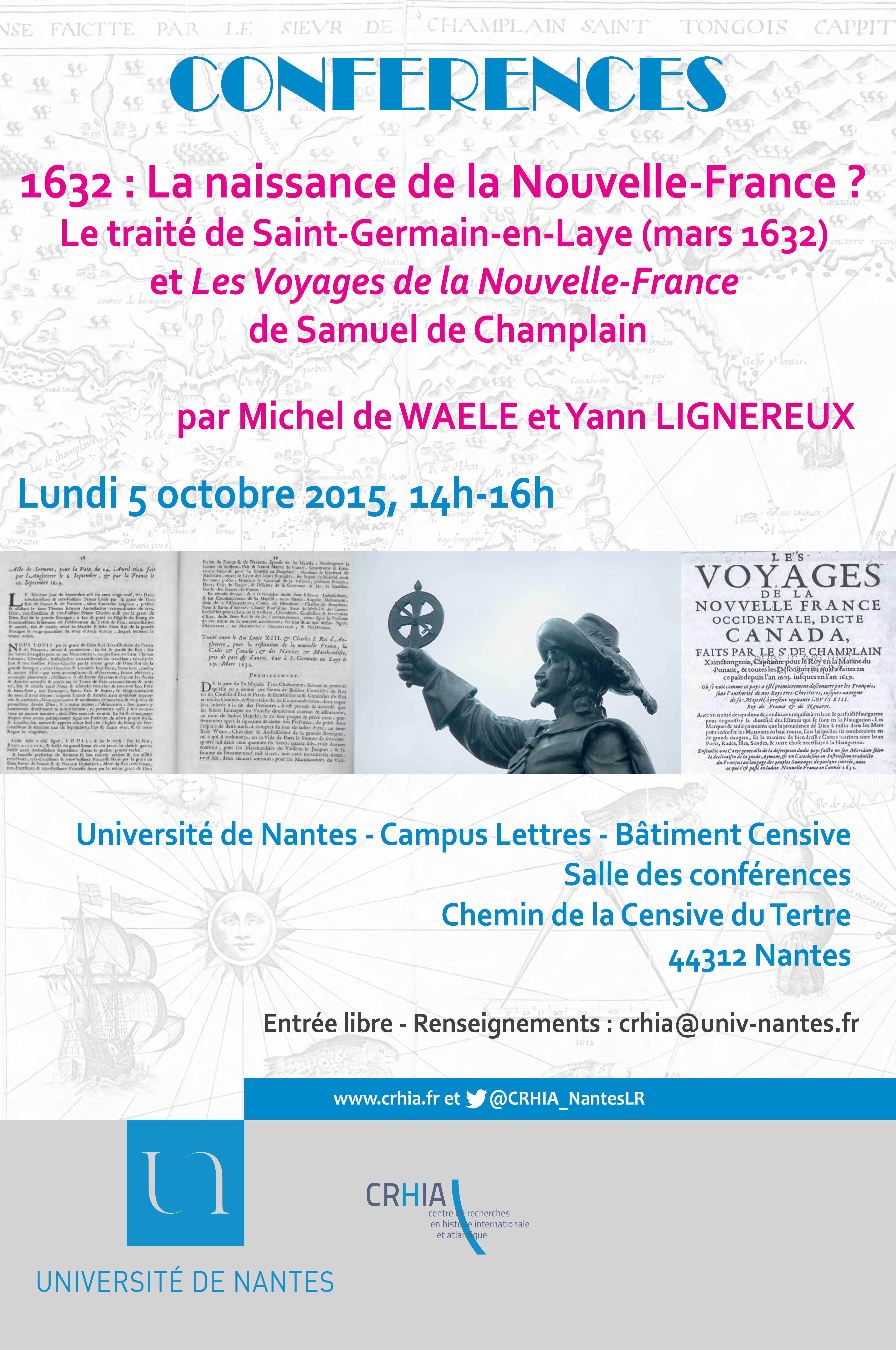 Conférence «1632 : la naissance de la Nouvelle-France ? Le traité de Saint-Germain-en-Laye (1632) et Les voyages de la Nouvelle-France de Champlain», Université de Nantes, 5 octobre 2015 de 14h-16h