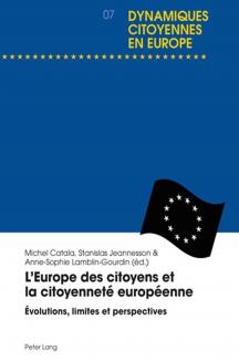 Publication, L'Europe des citoyens et la citoyenneté européenne. Évolutions, limites, perspectives, Editions Peter-Lang, 2016