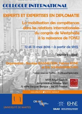 Experts et expertises en diplomatie. La mobilisation des compétences dans les relations internationales, du congrès de Westphalie à la naissance de l' ONU